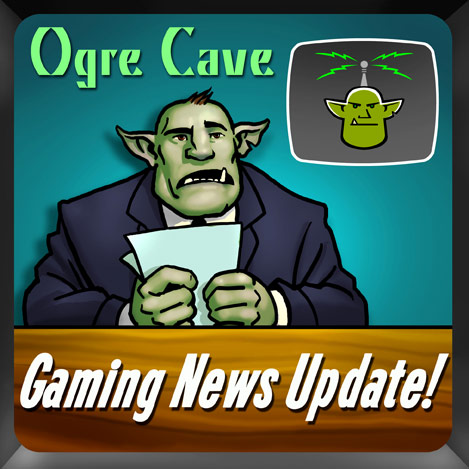 OgreCave Gaming News Update
